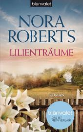 Lilienträume: Roman