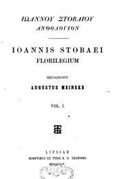 Io̲annou Stobaiou Antologion: Volume 1