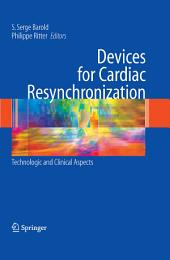 Devices for Cardiac Resynchronization:: Technologic and Clinical Aspects