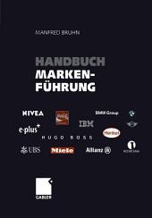 Handbuch Markenführung: Kompendium zum erfolgreichen Markenmanagement. Strategien - Instrumente - Erfahrungen, Ausgabe 2