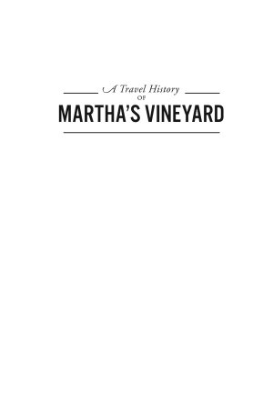 Travel History of Martha   s Vineyard  A   From Canoes and Horses to Steamships and Trolleys