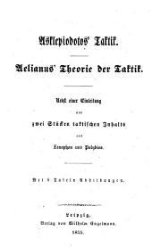 Griechische Kriegsschriftsteller: pt.1. Asklepiodotos' Taktik; Aelianus' theorie der taktik