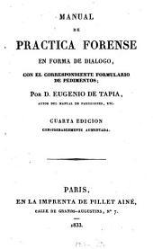 Manual de practica forense en forma de dialogo, con el correspondiente formulario de pedimentos