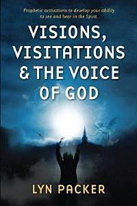 Visions  Visitations and the Voice of God Book