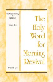 The Holy Word for Morning Revival - Crystallization-study of Ezekiel, Volume 1