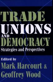 Trade Unions And Democracy: Strategies And Perspectives