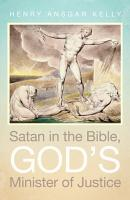 Satan in the Bible  God s Minister of Justice PDF