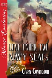 Love Under Two Navy SEALs [The Lusty, Texas Collection]