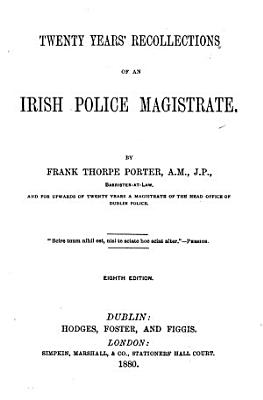 Twenty Years  Recollections of an Irish Police Magistrate PDF