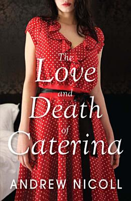 The Love and Death of Caterina PDF