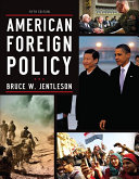 American Foreign Policy The Dynamics Of Choice In The 21st Century Fifth Edition