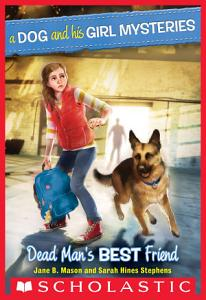 A Dog and His Girl Mysteries  2  Dead Man s Best Friend Book