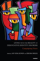 Living with the Reality of Dissociative Identity Disorder: Campaigning Voices