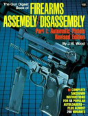 The Gun Digest Book of Firearms Assembly disassembly PDF