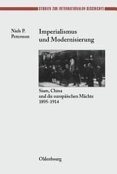 Imperialismus und Modernisierung: Siam, China und die europäischen Mächte 1895-1914