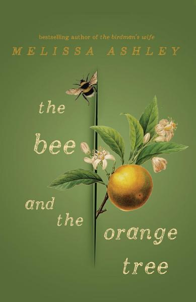 Download The Bee and the Orange Tree Book