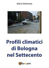Profili climatici di Bologna nel Settecento
