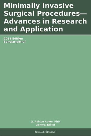 Minimally Invasive Surgical Procedures   Advances in Research and Application  2013 Edition PDF