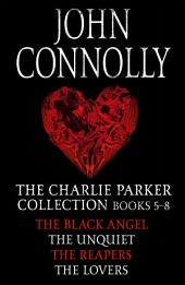 The Charlie Parker Collection 5-8: The Black Angel, The Unquiet, The Reapers, The Lovers