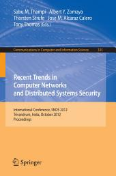 Recent Trends in Computer Networks and Distributed Systems Security: International Conference, SNDS 2012, Trivandrum, India, October 11-12, 2012, Proceedings