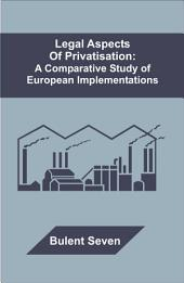 Legal Aspects of Privatisation: A Comparative Study of European Implementations