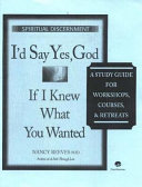 I'd Say Yes God If I Knew What You Wanted Study Guide