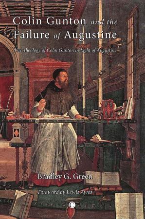 Colin Gunton and the Failure of Augustine PDF