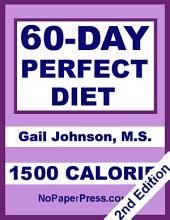60-Day Perfect Diet - 1500 Calorie