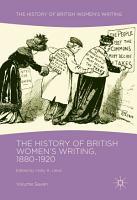 The History of British Women s Writing  1880 1920 PDF