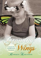 Growing Wings Lessons For Earthbound Christians Book PDF