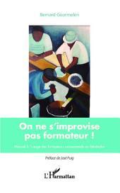 On ne s'improvise pas formateur !: Manuel à l'usage des formateurs occasionnels ou bénévoles