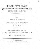 Liber feudorum quatenus sit fons iuris feudalis Germanici communis: progr