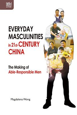 Everyday Masculinities in 21st Century China