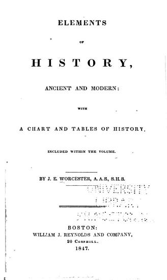 Elements of History  an Ancient and Modern  with a Chart and Tables of History  Included with the Volume PDF
