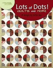 Lots of Dots  Quilts and More PDF