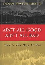 Ain't All Good, Ain't All Bad
