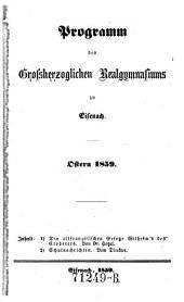 Programm des Grossherzoglichen Realgymnasiums zu Eisenach: Ostern 1859