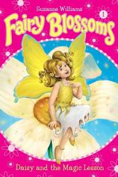 Fairy Blossoms #1: Daisy and the Magic Lesson