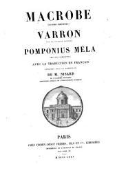 Macrobe (oeuvres complètes), Varron (De la langue latine), Pomponius Mela (oeuvres complètes): avec la traduction en français
