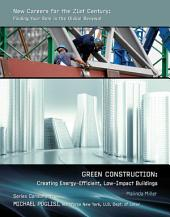 Green Construction: Creating Energy-Efficient, Low-Impact Buildings
