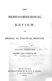 The Medico-chirurgical Review and Journal of Practical Medicine: Volume 42