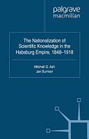 The Nationalization of Scientific Knowledge in the Habsburg Empire  1848 1918 PDF