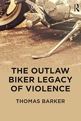 The Outlaw Biker Legacy of Violence PDF