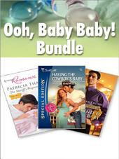 Ooh, Baby, Baby! Bundle: Bound By The Baby\Having The Cowboy's Baby\The Sheriff's Pregnant Wife