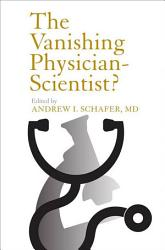The Vanishing Physician Scientist  Book PDF
