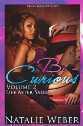 Bi-Curious 2: Life After Sadie
