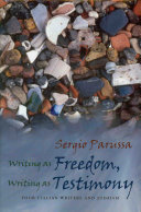 Writing as Freedom, Writing as Testimony
