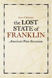 The Lost State of Franklin: America's First Secession