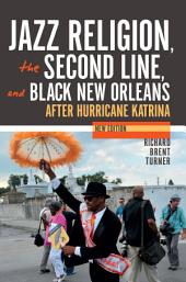 Jazz Religion, the Second Line, and Black New Orleans, New Edition: After Hurricane Katrina