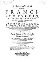 Refutatio Scripti Satanici, a Francisco Puccio, Filidino, In Lucem Editi ... Quo ... omnium Religionum confusionem ... in Eccelsiam invehere conatus est